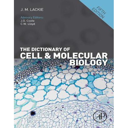 The Dictionary of Cell and Molecular Biology -