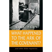 What Happened to the Ark of the Covenant?: And Other Bible Mysteries (Paperback)