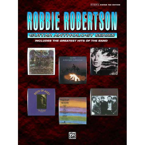 Robbie Robertson Guitar Anthology Series: Includes TheGreatest Hits of the Band