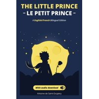 El Principito - The Little Prince + audio download: (English - Spanish) Bilingual Edition: The Little Prince in French and English for Children and Readers of All Ages (Hardcover)