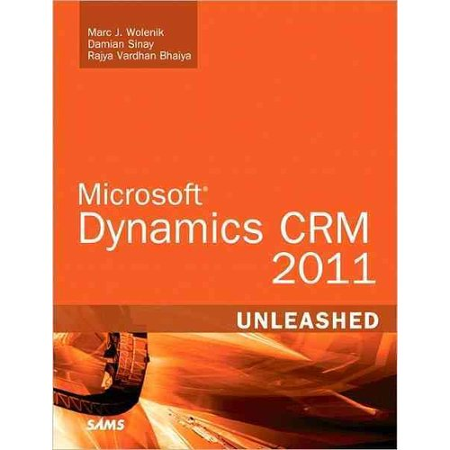 Microsoft Dynamics Crm 2013 Unleashed by Marc Wolenik