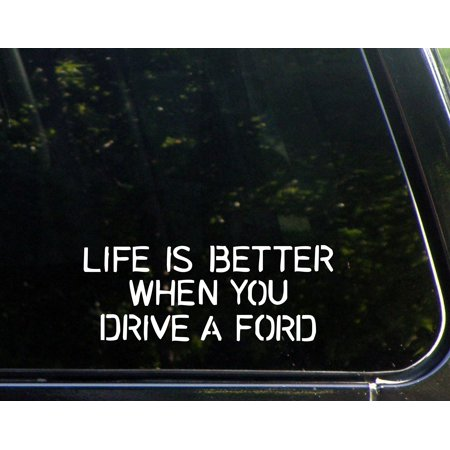 - Life Is Better When You Drive A Ford - 8