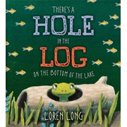 There's a Hole in the Log on the Bottom of the Lake (Hardcover)