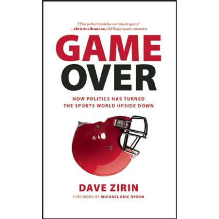 Game Over : How Politics Has Turned the Sports World Upside (Importance Of A Cool Down In Sport)