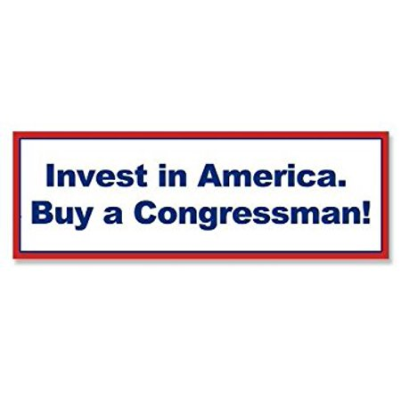 Invest in America. Buy a Congressman (funny political) Sticker Decalic Size: 3 x 9 inch - Buy Stickers Online