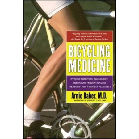 Bicycling Medicine  Cycling Nutrition  Physiology  And Injury Prevention And Treatment For Riders Of All Levels