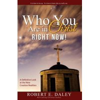 Who You Are in Christ . . . Right Now! Paperback