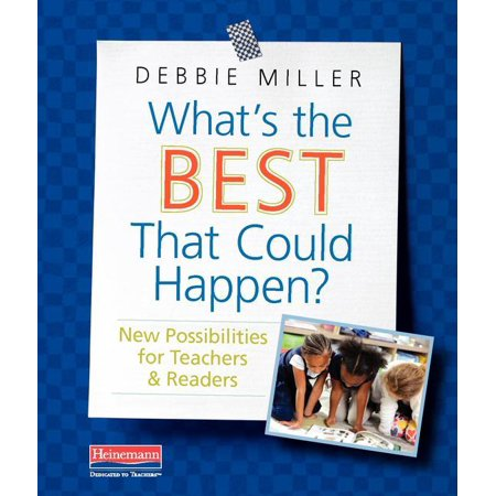 What's the Best That Could Happen? : New Possibilities for Teachers &