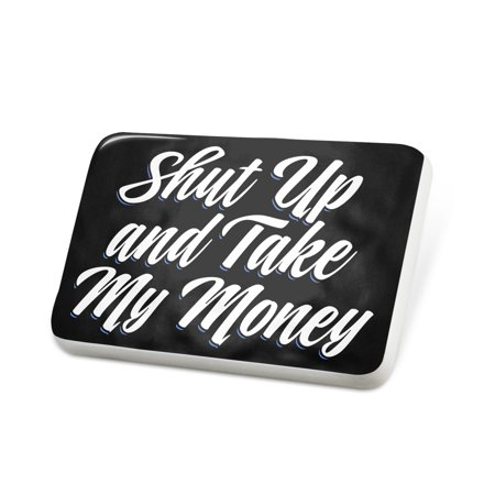 Porcelein Pin Classic design Shut Up and Take My Money Lapel Badge – (Shut Up And Take My Money Credit Card)