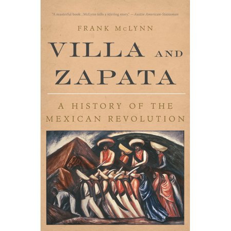 Villa and Zapata : A History of the Mexican