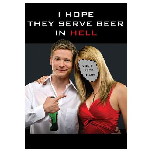 I Hope They Serve Beer in Hell (Theatrical) (2009)