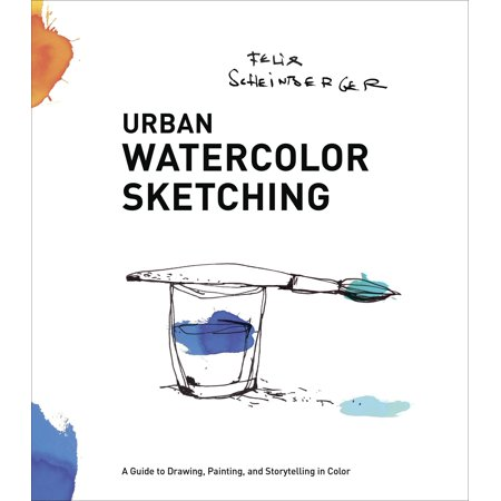 Drawing Watercolor (Urban Watercolor Sketching : A Guide to Drawing, Painting, and Storytelling in Color)