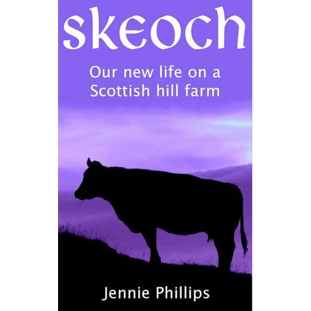 Scottish Farm - Skeoch - Our new life on a Scottish hill farm - eBook