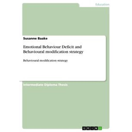 Emotional Behaviour Deficit and Behavioural modification strategy -