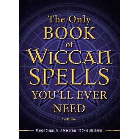 The Only Book of Wiccan Spells You'll Ever - Wiccan Star