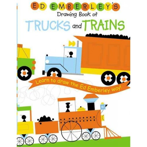 Ed Emberley's Drawing Book Of Trucks And Trains: Learn to draw the Ed Emberley way!