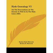 Hyde Genealogy V2 : On the Descendants, in the Female as Well as in the Male Lines (1864)