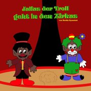 Julius der Troll geht in den Zirkus - eBook