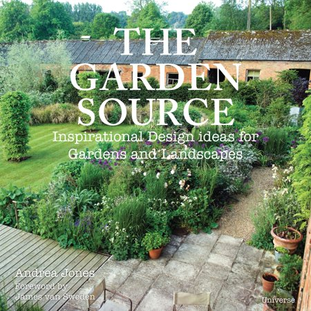The Garden Source : Inspirational Design Ideas for Gardens and