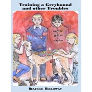 Training a Greyhound and Other Troubles - eBook