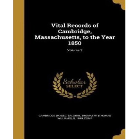 Vital Records of Cambridge, Massachusetts, to the Year 1850; Volume 2 - image 1 of 1