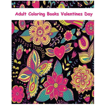 Adult Coloring Books Valentines Day: Valentines Coloring Book (Paperback)