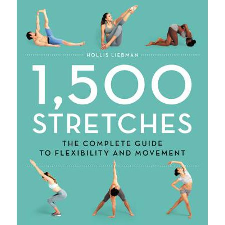 1,500 Stretches : The Complete Guide to Flexibility and