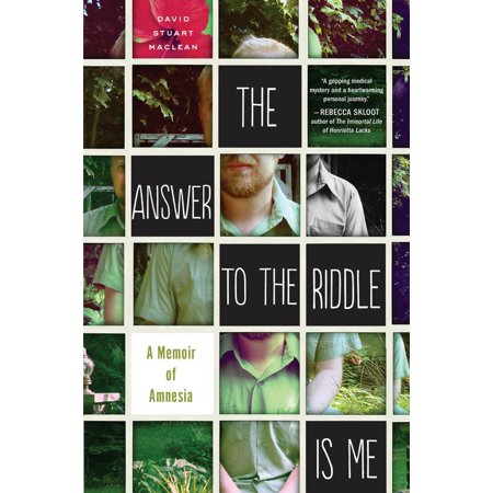 The Answer to the Riddle Is Me : A Memoir of Amnesia ()