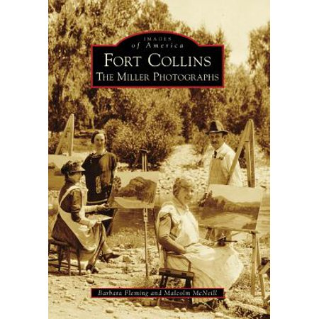 Fort Collins : The Miller Photographs