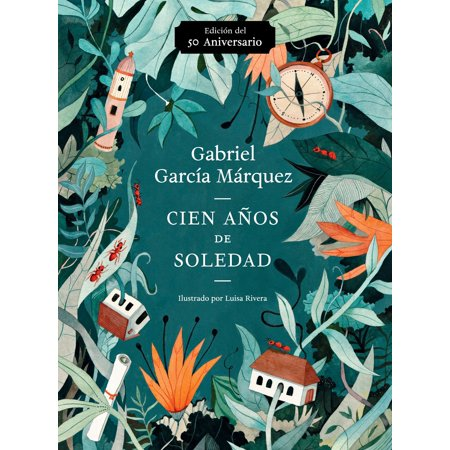Cien años de soledad (50 Aniversario) : Illustrated Fiftieth Anniversary edition of One Hundred Years of Solitude](50 Anniversary Ideas)