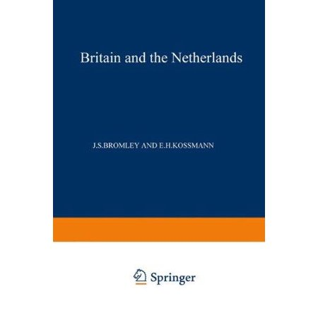 Britain And The Netherlands  Volume Iv Metropolis  Dominion And Province