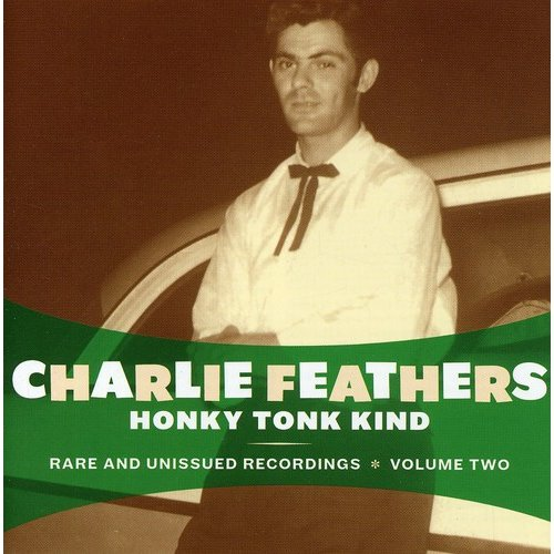 Charlie Feathers - Honky Tonk Kind [CD]
