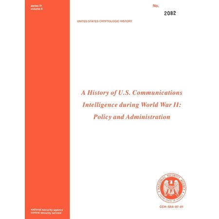 A History of Us Communications Intelligence During WWII : Policy and (History Of Environmental Policy In The Us)