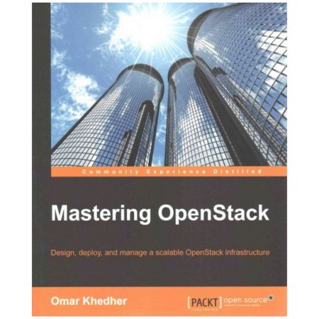 Mastering Openstack  Design  Deploy  And Manage A Scalable Openstack Infrastructure