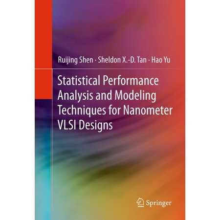 Statistical Performance Analysis and Modeling Techniques for Nanometer VLSI Designs -