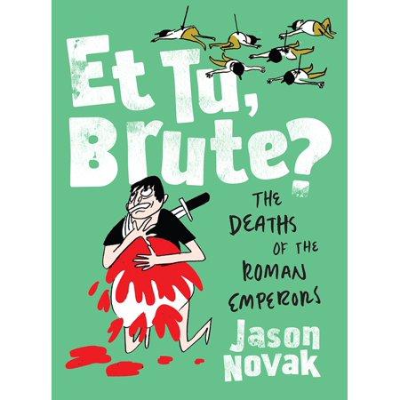 Et Tu, Brute? : The Deaths of the Roman Emperors