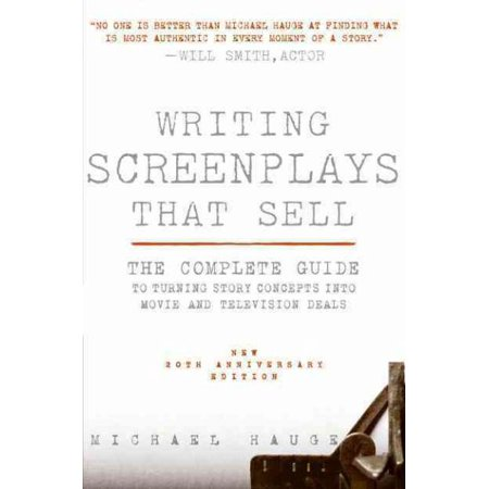 Writing Screenplays That Sell, New Twentieth Anniversary Edition : The Complete Guide to Turning Story Concepts Into Movie and Television...