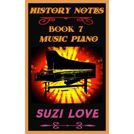 7 Music Notes (Music Piano: History Notes Book 7 -)