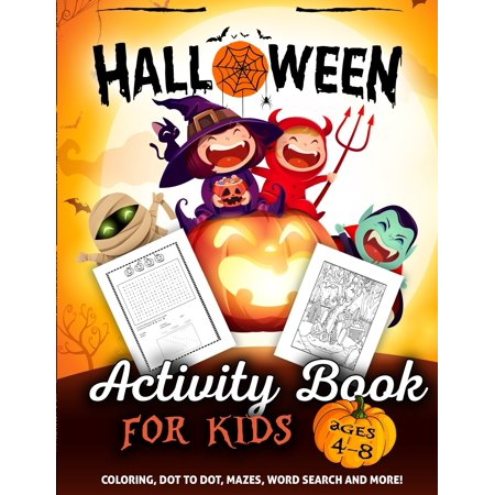 Halloween Games For Young Toddlers (Halloween Activity Book for Kids Ages 4-8 : A Fun Kid Workbook Game for Learning, Coloring, Dot to Dot, Mazes, Word Search and)
