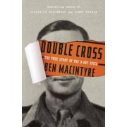 Double Cross: The True Story of the D-Day Spies, Pre-Owned (Hardcover)