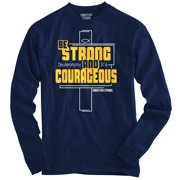 Christian Long Sleeve T Shirt Be Strong And Courageous Cross Faith Jesus Tee by Christian Strong