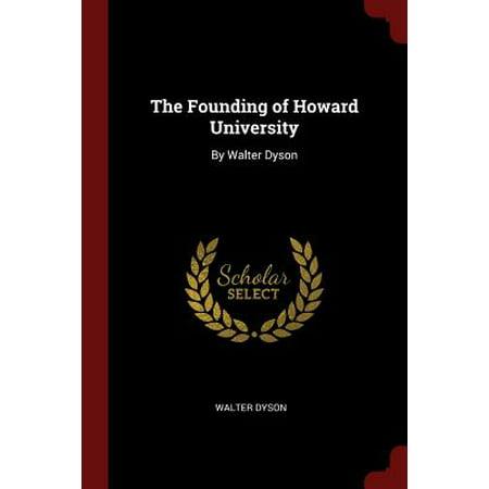The Founding of Howard University : By Walter Dyson - Howard University Halloween
