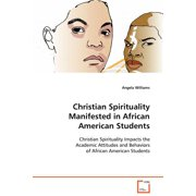 Christian Spirituality Manifested in African American Students