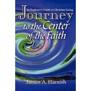 Journey to the Center of Faith (Paperback)