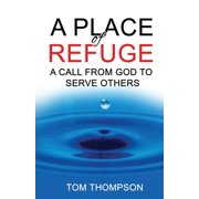 A Place of Refuge : A Call from God to Serve Others