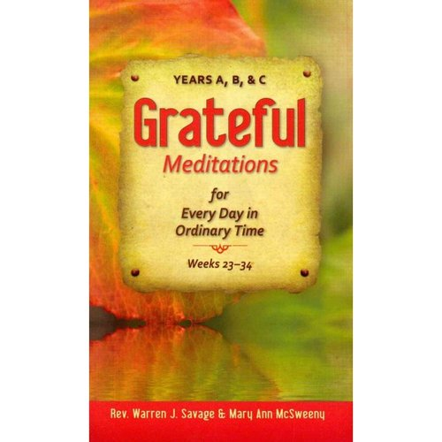 Grateful: Meditations for Every Day in Ordinary Time, Weeks 23 - 34