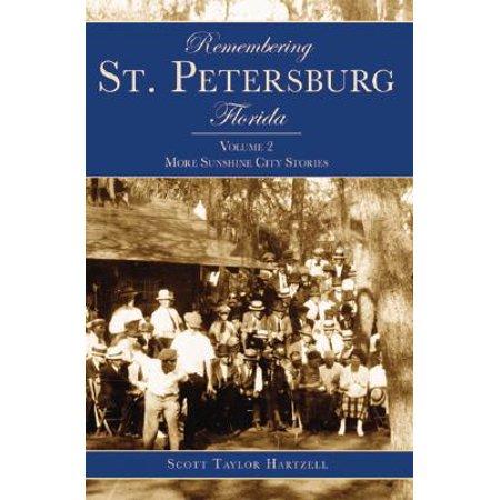 Remembering St. Petersburg, Florida : Volume 2: More Sunshine City Stories (Party City St Petersburg)