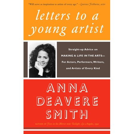 Letters to a Young Artist : Straight-up Advice on Making a Life in the Arts-For Actors, Performers, Writers, and Artists of Every (Best Young American Actors)