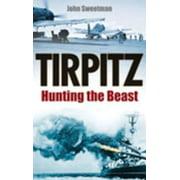 Tirpitz : Hunting the Beast