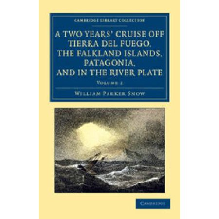 A Two Years' Cruise Off Tierra del Fuego, the Falkland Islands, Patagonia, and in the River Plate: A Narrative of Life in the Southern Seas